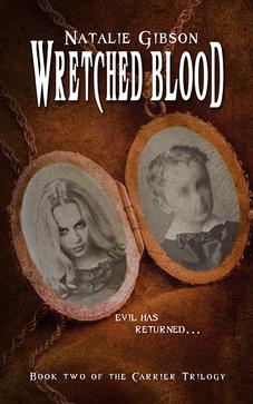 Wretched Blood by author Natalie Gibson is the first book in The Carrier Trilogy.